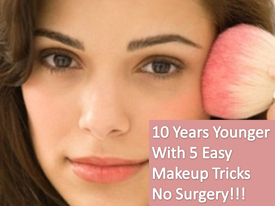 Years with 5 Easy Make-Up Tricks No Surgery